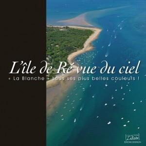 L'île de Ré vue du ciel, livre de photographies (éd. Deserson