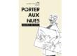 « Porter aux nues »… une exposition inédite sur l'art du nu