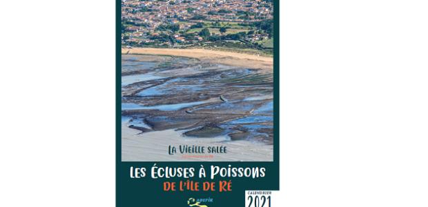 Un magnifique calendrier 2021 des écluses à poissons   Ré à la Hune